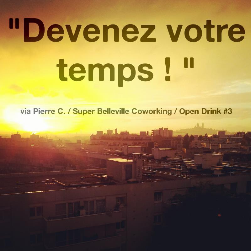 """""""Devenez votre temps!"""" - Pierre Cattan"""